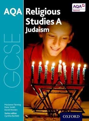 GCSE Religious Studies for AQA A: Judaism -
