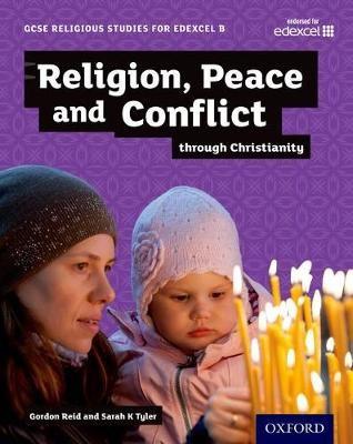 GCSE Religious Studies for Edexcel B: Religion, Peace and Conflict through Christianity -