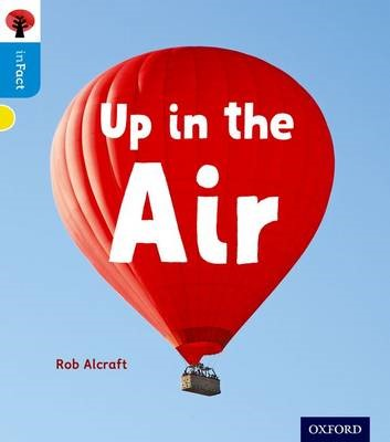 Oxford Reading Tree inFact: Oxford Level 3: Up in the Air -
