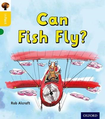 Oxford Reading Tree inFact: Oxford Level 5: Can Fish Fly? -