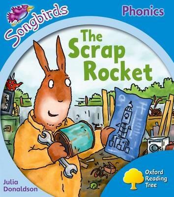 Oxford Reading Tree Songbirds Phonics: Level 3: The Scrap Rocket - pr_77268