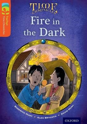 Oxford Reading Tree TreeTops Time Chronicles: Level 13: Fire In The Dark -