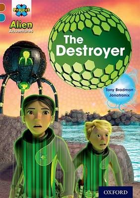 Project X Alien Adventures: Brown Book Band, Oxford Level 9: The Destroyer -