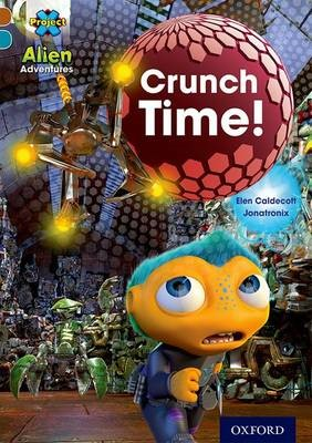 Project X Alien Adventures: Brown Book Band, Oxford Level 9: Crunch Time! - pr_275061