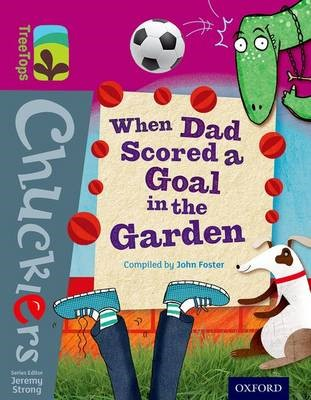 Oxford Reading Tree TreeTops Chucklers: Level 10: When Dad Scored a Goal in the Garden -