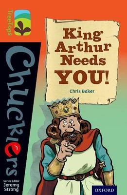 Oxford Reading Tree TreeTops Chucklers: Level 13: King Arthur Needs You! -