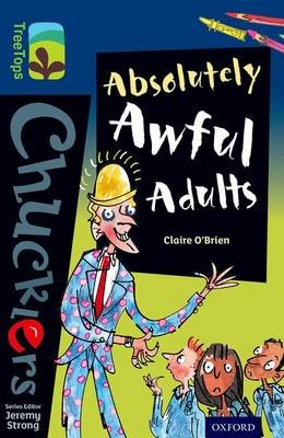 Oxford Reading Tree TreeTops Chucklers: Level 14: Absolutely Awful Adults -