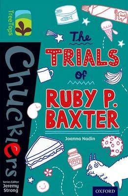 Oxford Reading Tree TreeTops Chucklers: Level 16: The Trials of Ruby P. Baxter -