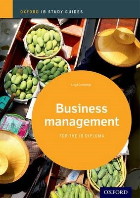 Business Management Study Guide: Oxford IB Diploma Programme -