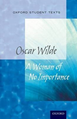 Oxford Student Texts: A Woman of No Importance - pr_274907