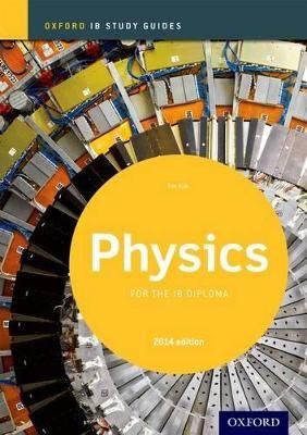 Oxford IB Study Guides: Physics for the IB Diploma -