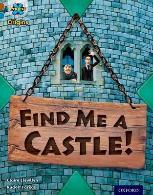 Project X Origins: Brown Book Band, Oxford Level 9: Knights and Castles: Find Me a Castle! -