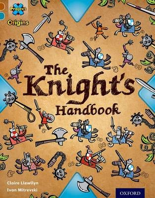 Project X Origins: Brown Book Band, Oxford Level 9: Knights and Castles: The Knight's Handbook -