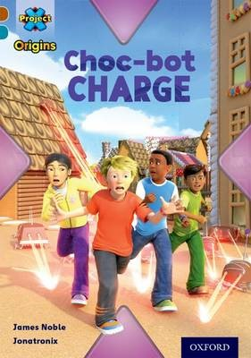 Project X Origins: Brown Book Band, Oxford Level 9: Chocolate: Choc-bot Charge -