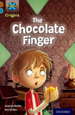 Project X Origins: Brown Book Band, Oxford Level 9: Chocolate: The Chocolate Finger -