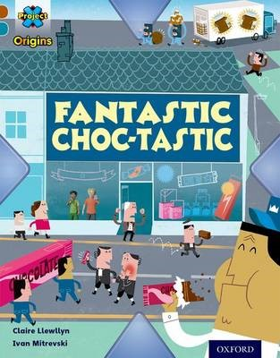 Project X Origins: Brown Book Band, Oxford Level 9: Chocolate: Fantastic Choc-tastic -