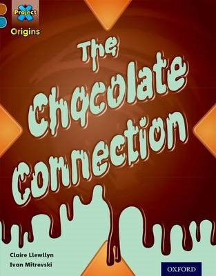 Project X Origins: Brown Book Band, Oxford Level 9: Chocolate: The Chocolate Connection -
