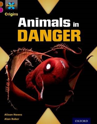 Project X Origins: Brown Book Band, Oxford Level 10: Lost and Found: Animals in Danger -