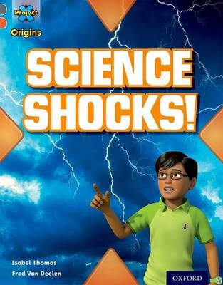 Project X Origins: Grey Book Band, Oxford Level 13: Shocking Science: Science Shocks! -