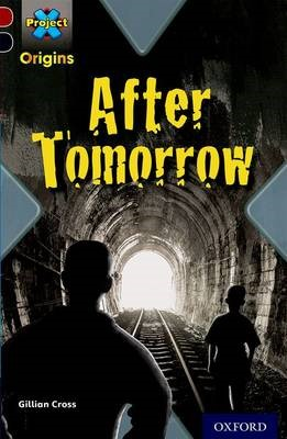 Project X Origins: Dark Red+ Book band, Oxford Level 20: Into the Future: After Tomorrow -