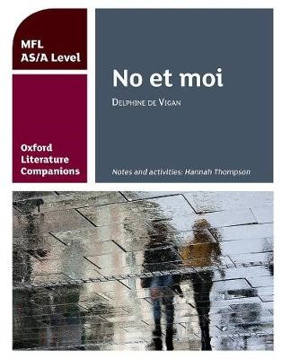 Oxford Literature Companions: No et moi: study guide for AS/A Level French set text - pr_284858