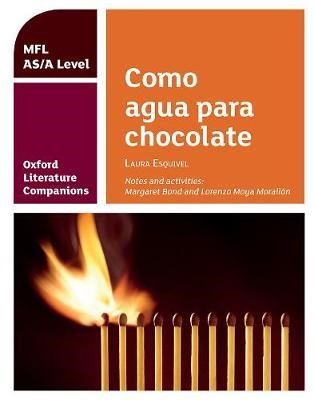 Oxford Literature Companions: Como agua para chocolate: study guide for AS/A Level Spanish set text - pr_284892