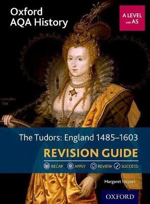 Oxford AQA History for A Level: The Tudors: England 1485-1603 Revision Guide - pr_284841