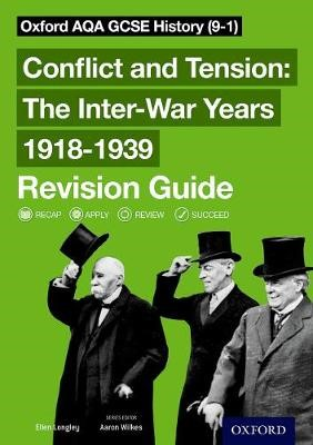 Oxford AQA GCSE History: Conflict and Tension: The Inter-War Years 1918-1939 Revision Guide (9-1) -