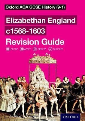 Oxford AQA GCSE History: Elizabethan England c1568-1603 Revision Guide (9-1) -