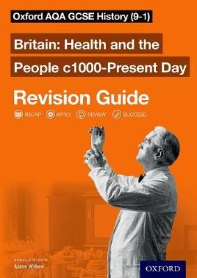 Oxford AQA GCSE History: Britain: Health and the People c1000-Present Day Revision Guide (9-1) -