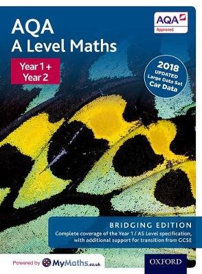 AQA A Level Maths: Year 1 and 2: Bridging Edition -