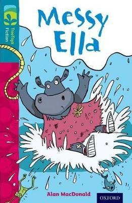 Oxford Reading Tree TreeTops Fiction: Level 9: Messy Ella -