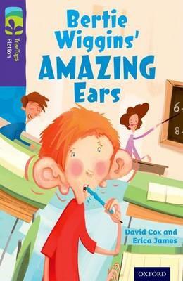 Oxford Reading Tree TreeTops Fiction: Level 11: Bertie Wiggins' Amazing Ears -