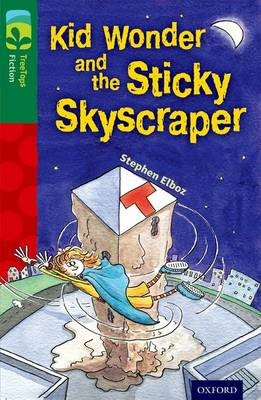 Oxford Reading Tree TreeTops Fiction: Level 12 More Pack C: Kid Wonder and the Sticky Skyscraper -