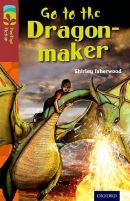 Oxford Reading Tree TreeTops Fiction: Level 15 More Pack A: Go to the Dragon-Maker -