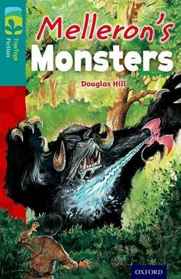 Oxford Reading Tree TreeTops Fiction: Level 16: Melleron's Monsters -