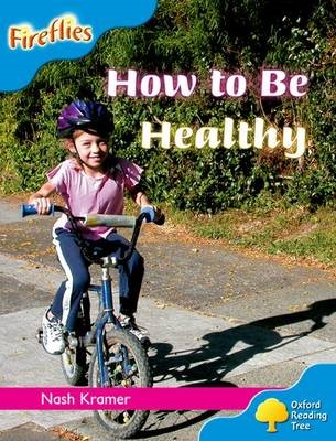 Oxford Reading Tree: Level 3: Fireflies: How to be Healthy -
