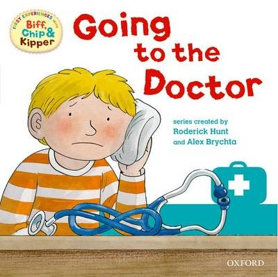 Oxford Reading Tree: Read With Biff, Chip & Kipper First Experience Going to the Doctor -