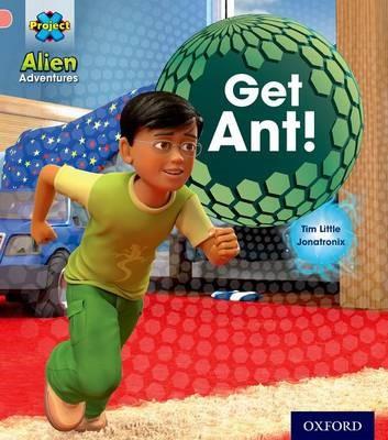 Project X: Alien Adventures: Pink: Get Ant! -