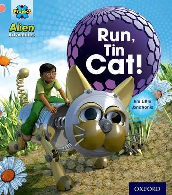 Project X: Alien Adventures: Pink: Run, Tin Cat -