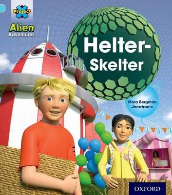 Project X: Alien Adventures: Blue: Helter-Skelter -