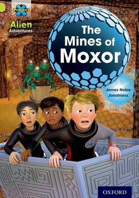 Project X: Alien Adventures: Lime: The Mines of Moxor -