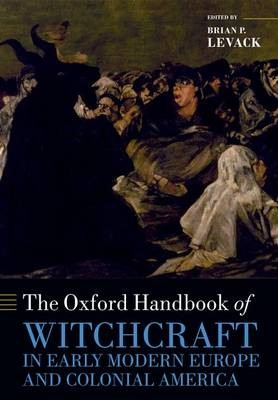 The Oxford Handbook of Witchcraft in Early Modern Europe and Colonial America -