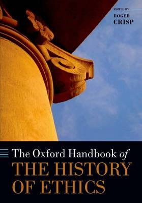 The Oxford Handbook of the History of Ethics -