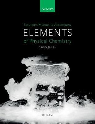Solutions Manual to accompany Elements of Physical Chemistry 7e -
