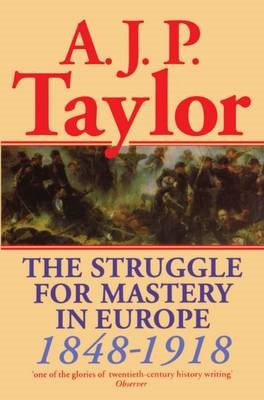 The Struggle for Mastery in Europe, 1848-1918 -