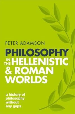 Philosophy in the Hellenistic and Roman Worlds -