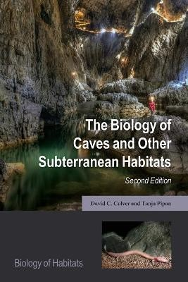 The Biology of Caves and Other Subterranean Habitats -