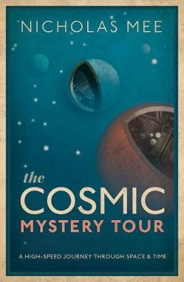 The Cosmic Mystery Tour -