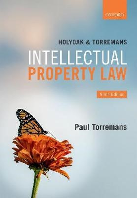 Holyoak and Torremans Intellectual Property Law -